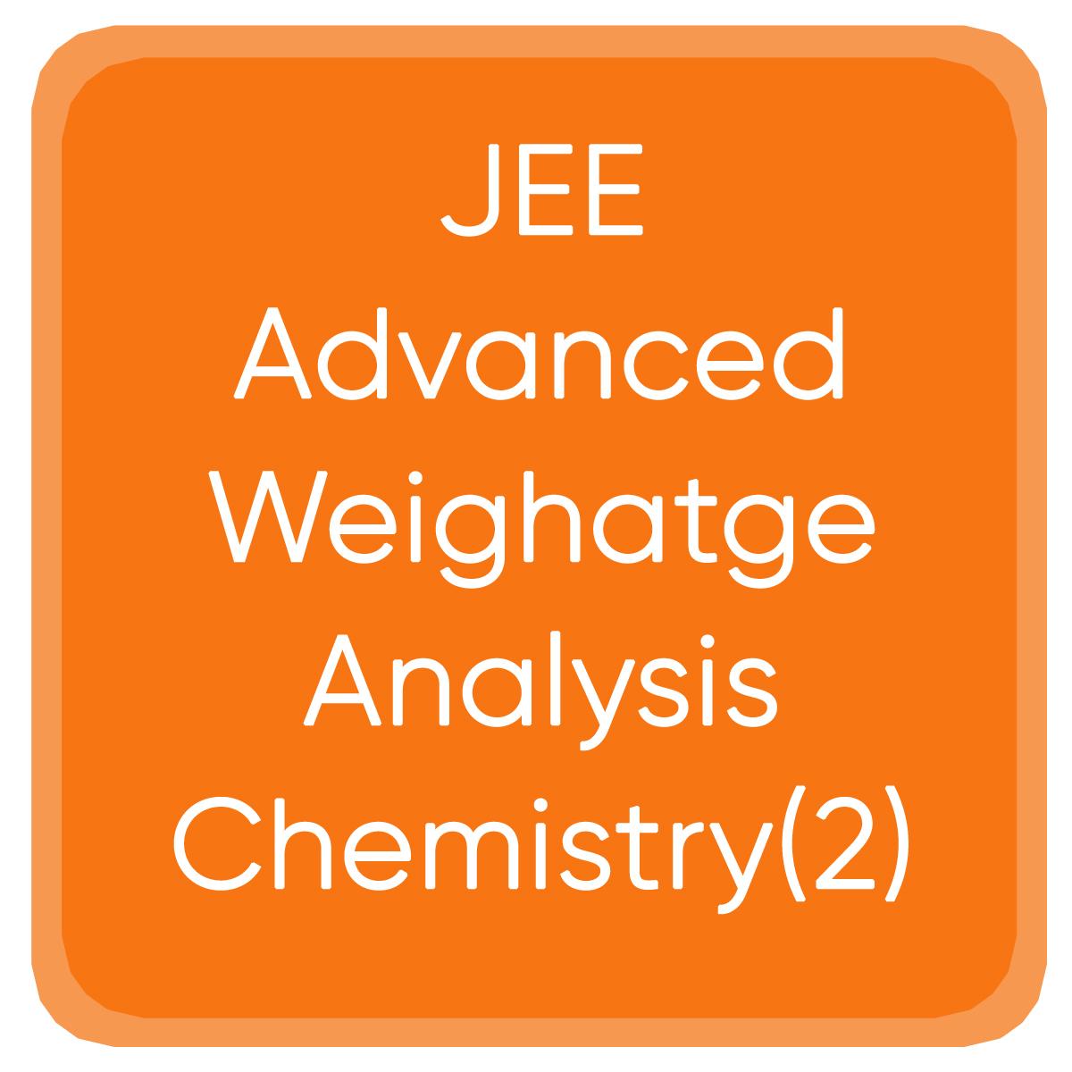 JEE Advanced Weighatge Analysis Chemistry(2)