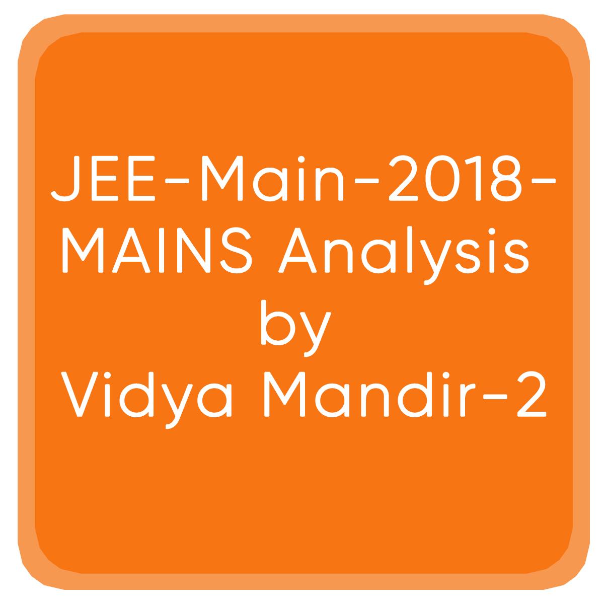 JEE-Main-2018-MAINS Analysis by Vidya Mandir-2