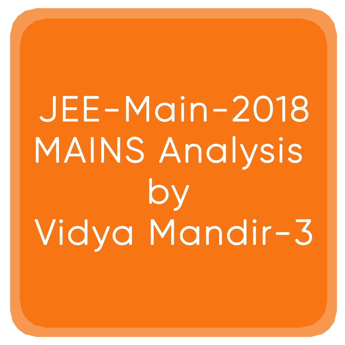 JEE-Main-2018-MAINS Analysis by Vidya Mandir-3