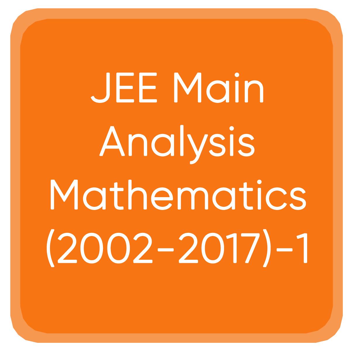 JEE Main Analysis Mathematics(2002-2017)-1