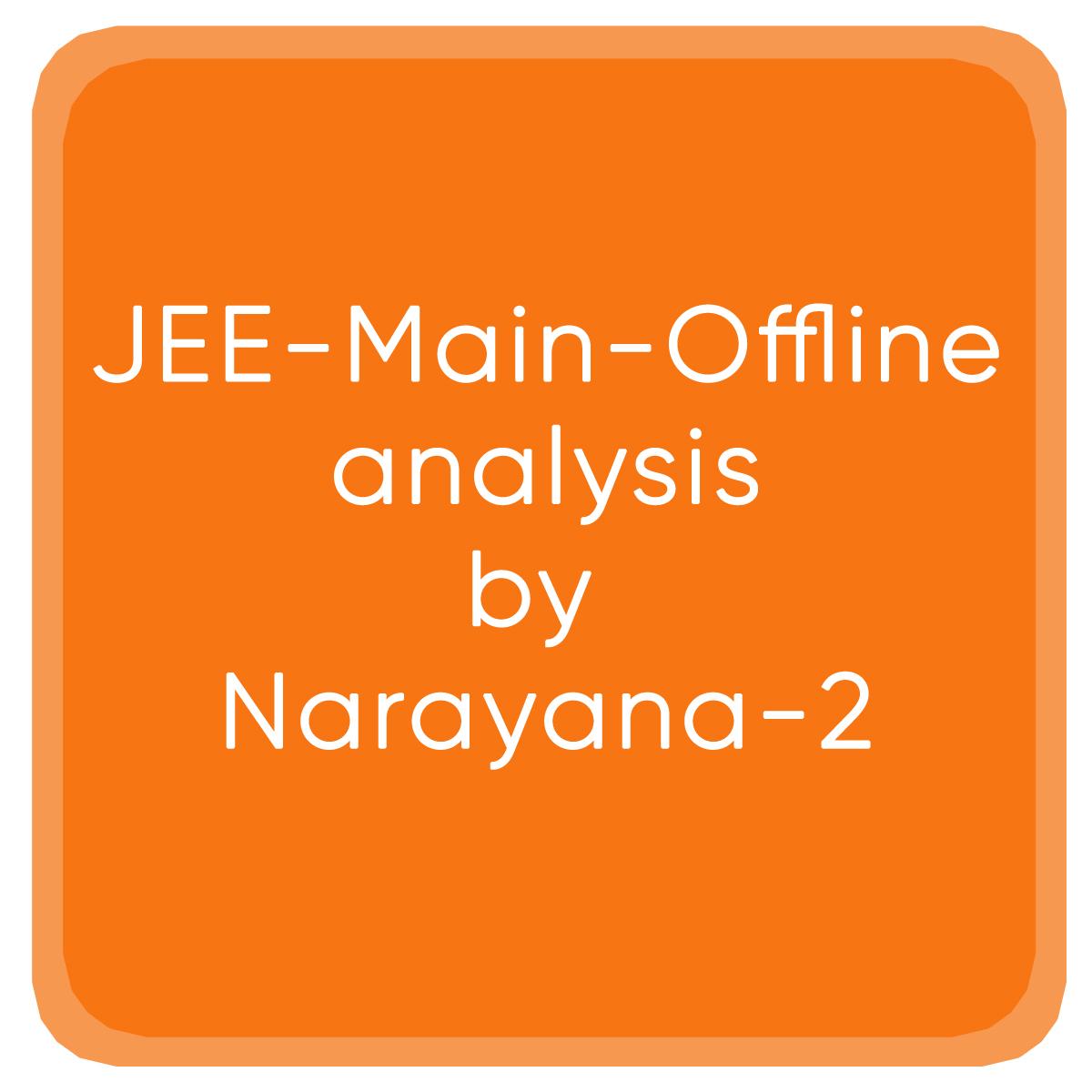 JEE-Main-Offline-analysis-by Narayana-2