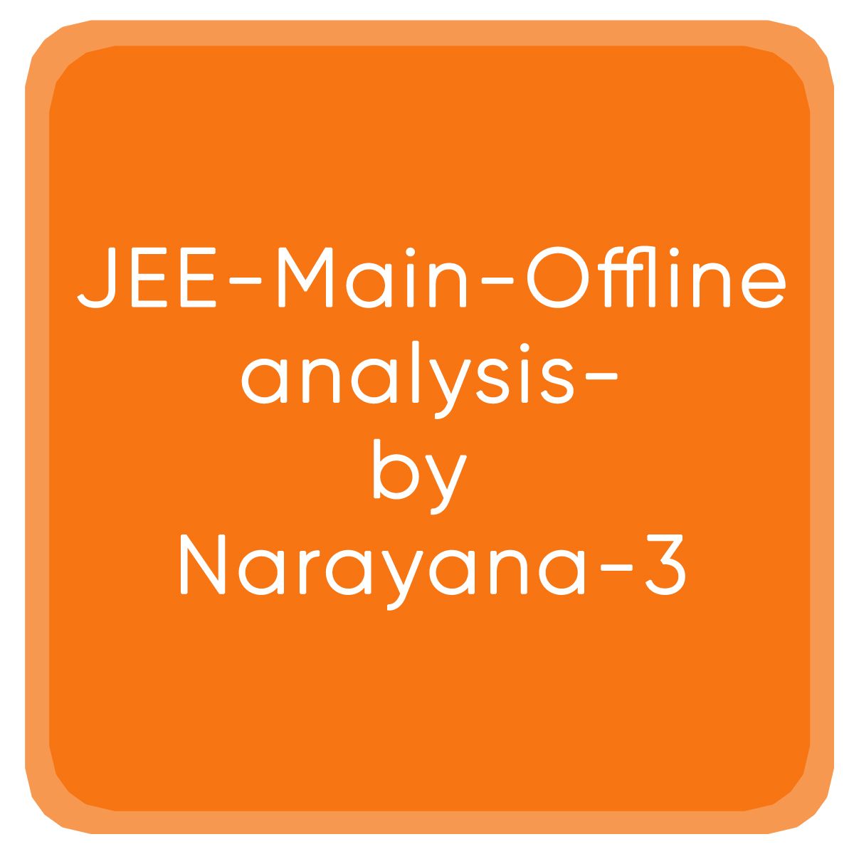 JEE-Main-Offline-analysis-by Narayana-3
