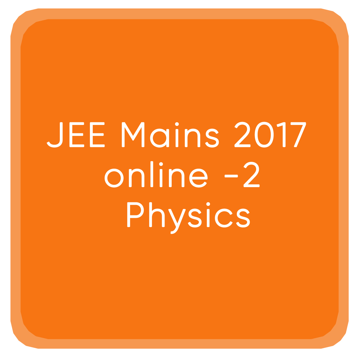 JEE Mains 2017 online -2 Physics