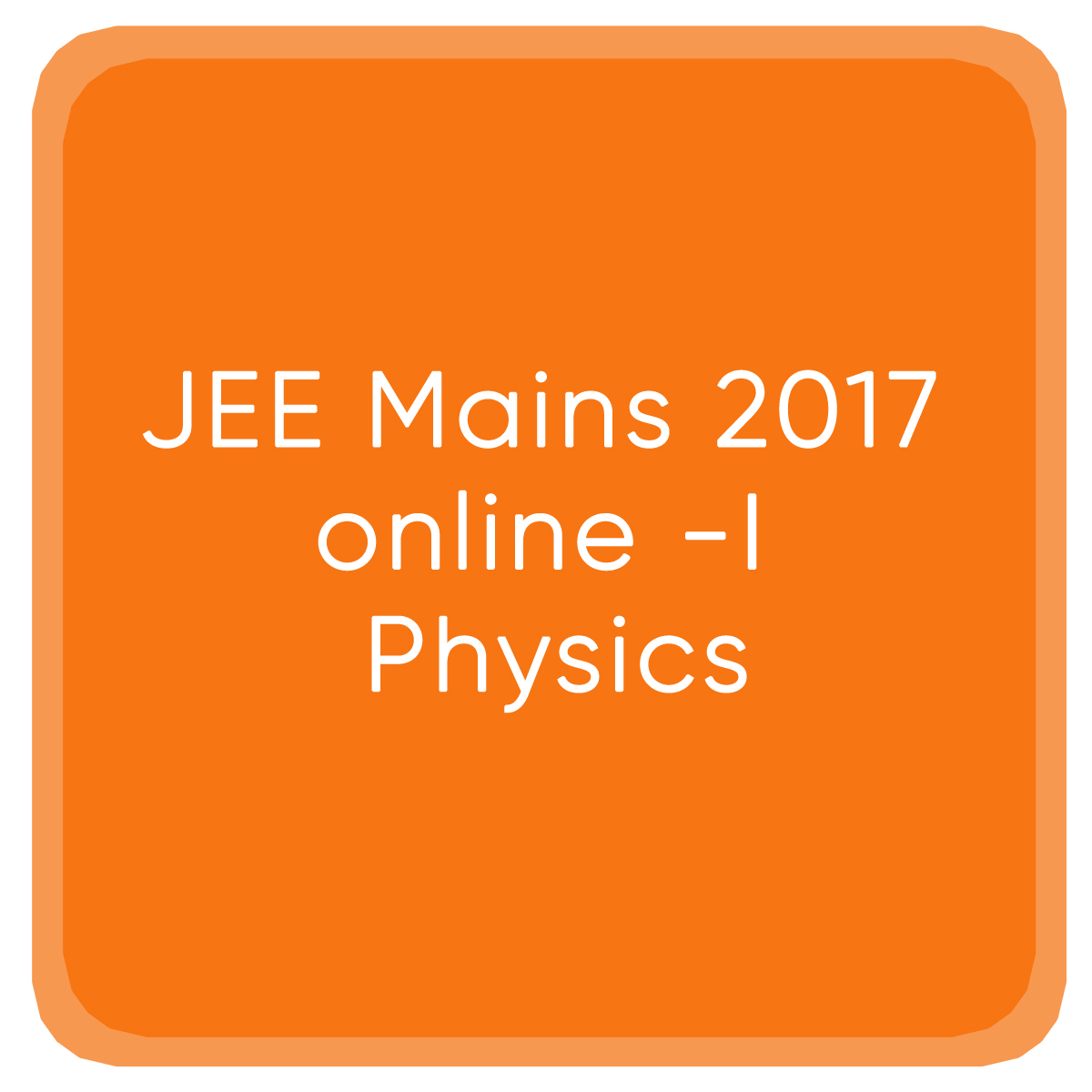 JEE Mains 2017 online -I Physics