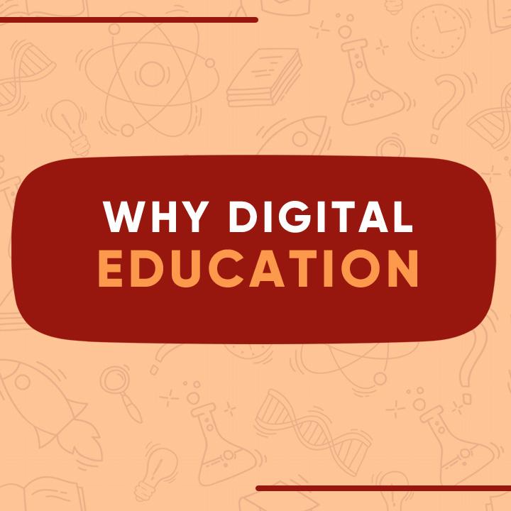 Why Digital Education